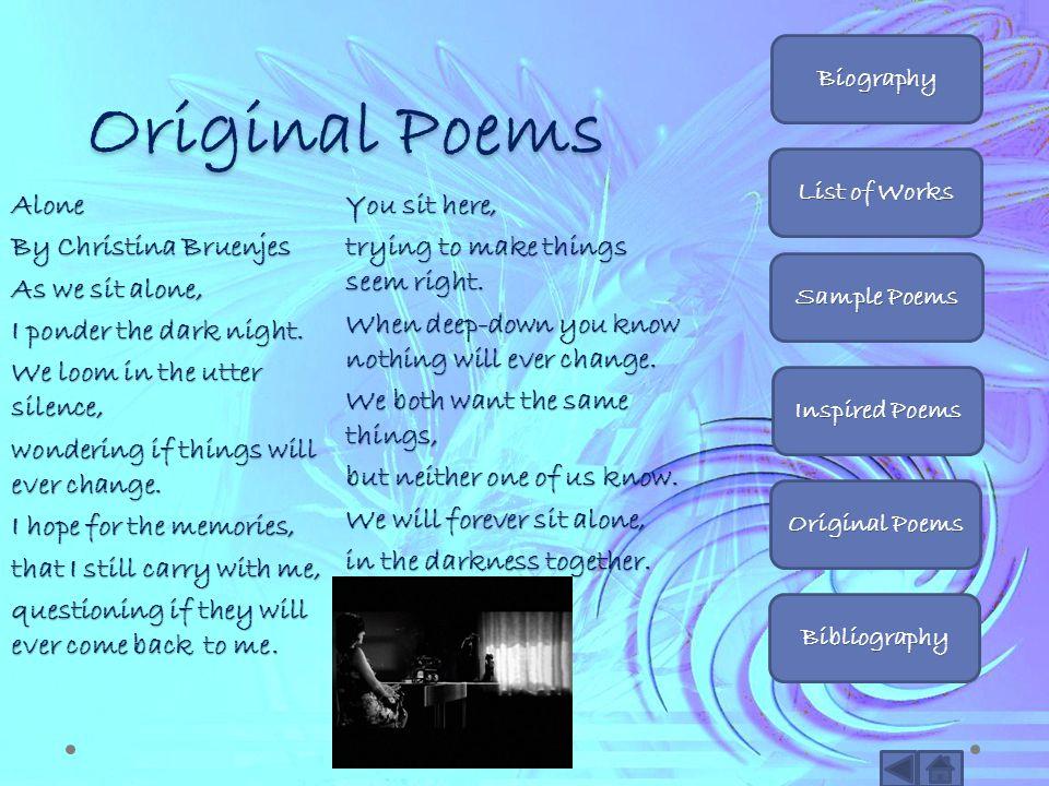 Original Poems Biography. List of Works. Sample Poems. Inspired Poems. Original Poems. Bibliography.