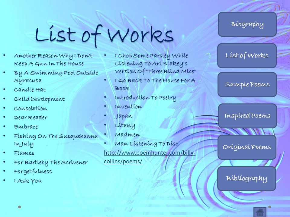 List of Works Biography List of Works Sample Poems Inspired Poems