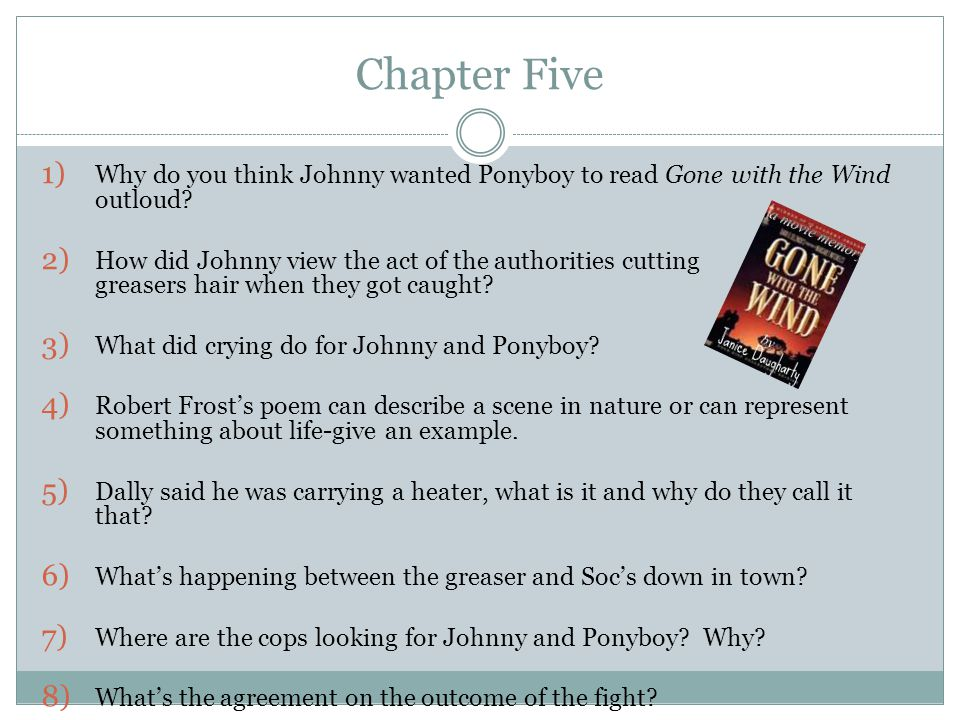 Chapter Five Why do you think Johnny wanted Ponyboy to read Gone with the Wind outloud
