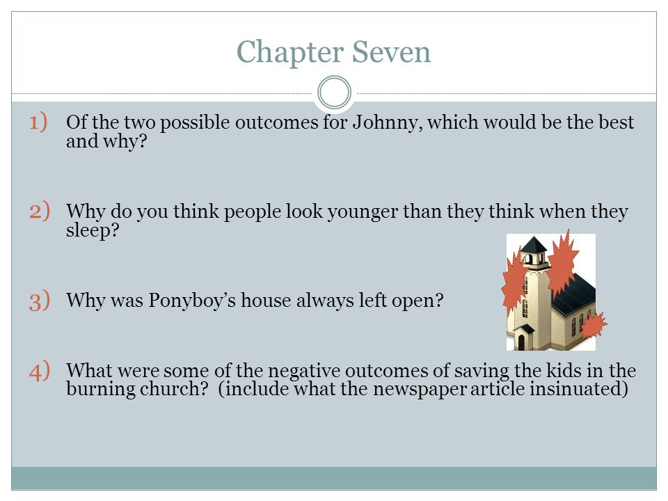 Chapter Seven Of the two possible outcomes for Johnny, which would be the best and why