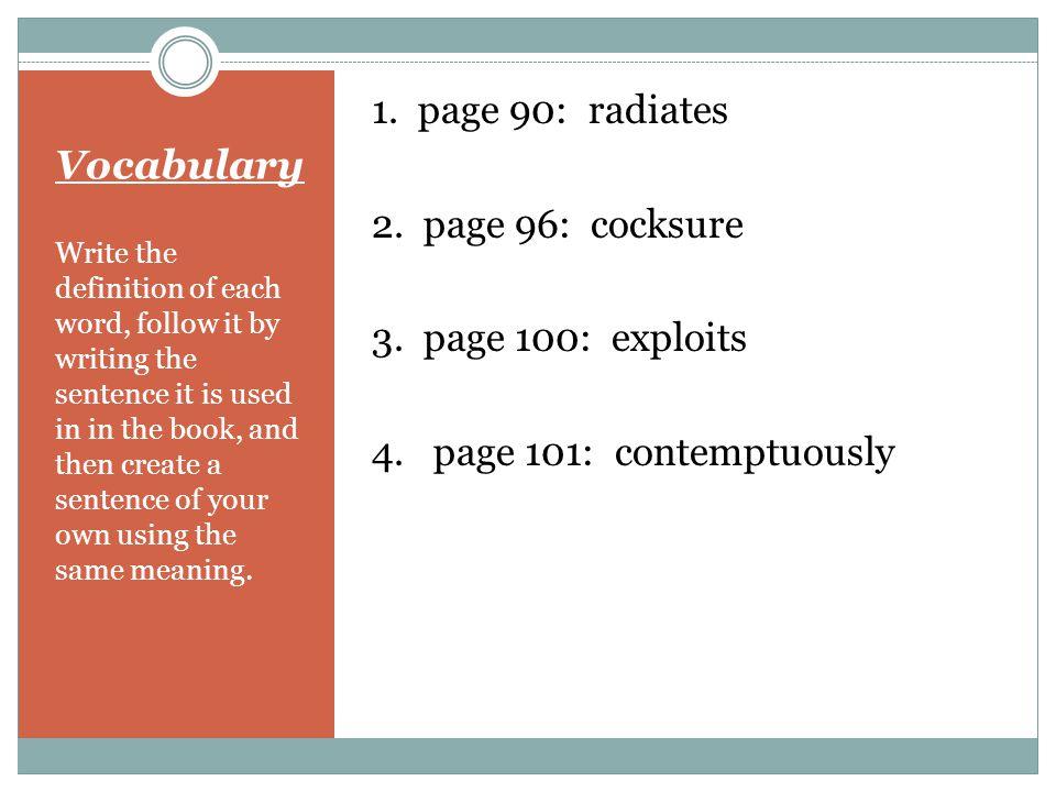 Vocabulary 1. page 90: radiates 2. page 96: cocksure