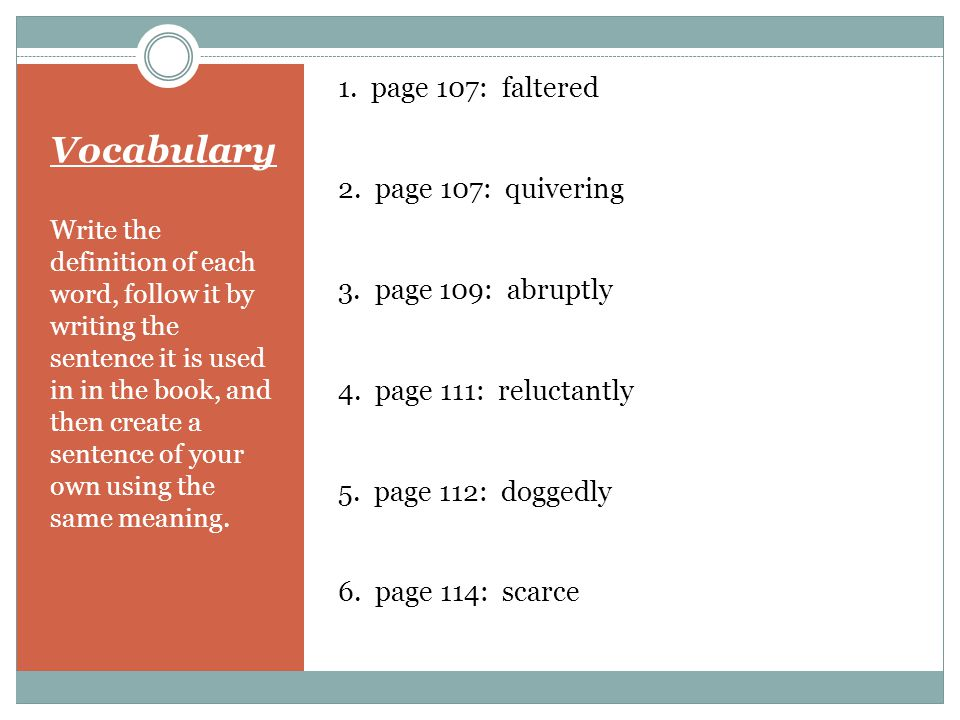 Vocabulary 1. page 107: faltered 2. page 107: quivering