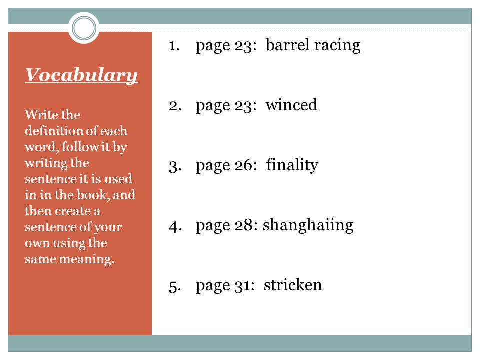 Vocabulary page 23: barrel racing page 23: winced page 26: finality