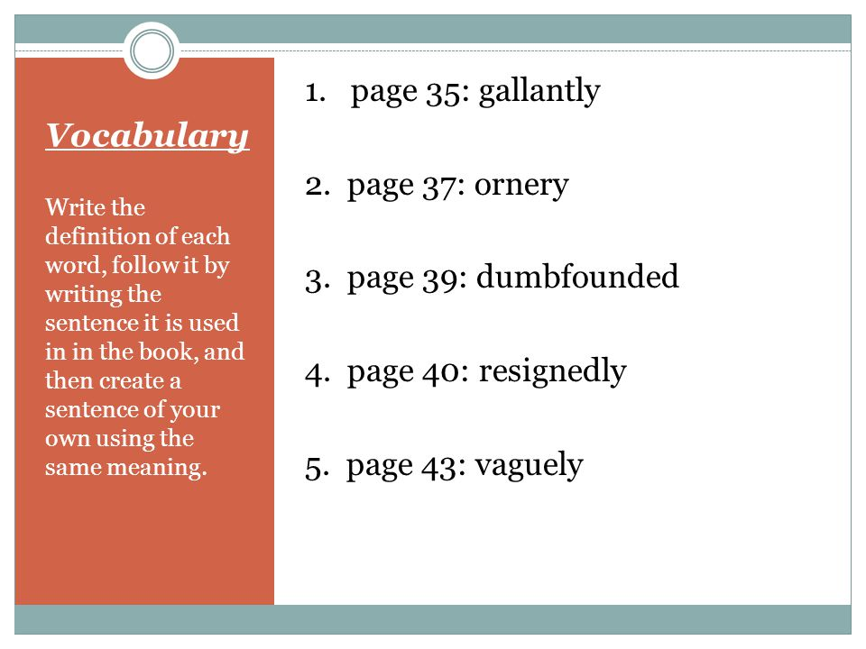 Vocabulary 1. page 35: gallantly 2. page 37: ornery