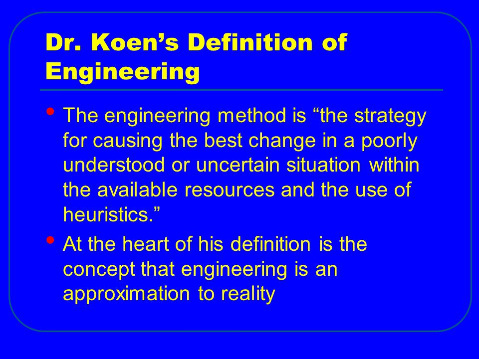 Dr. Koen's Definition of Engineering