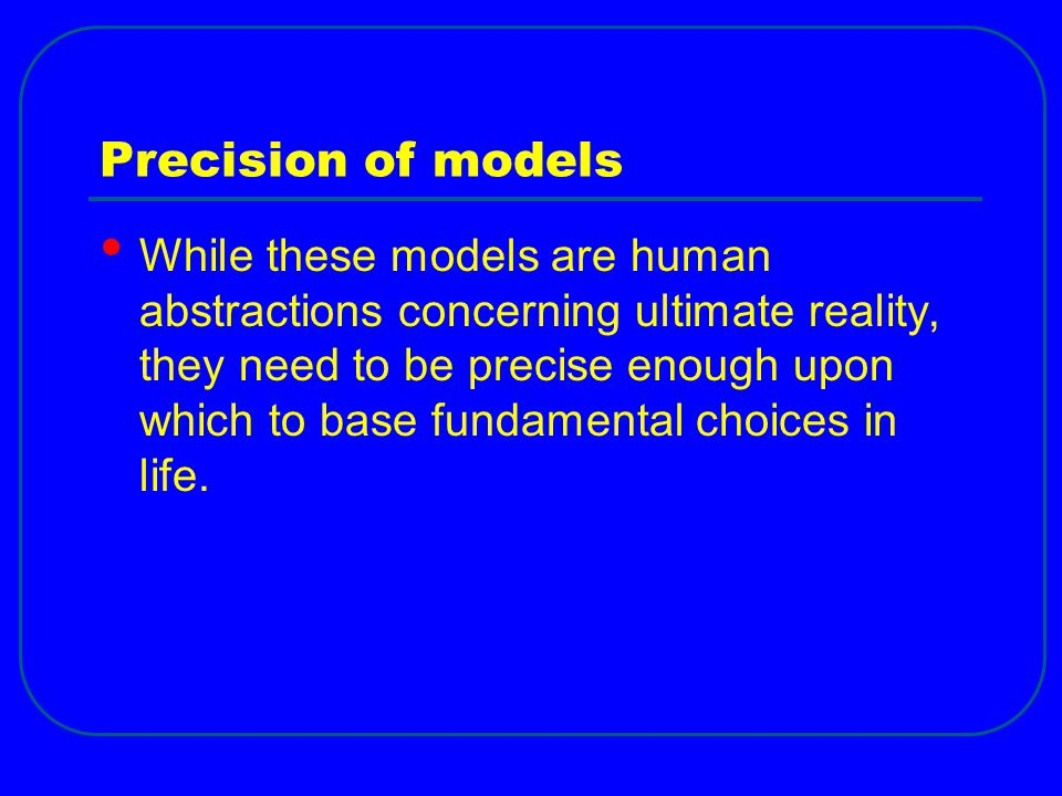 Precision of models