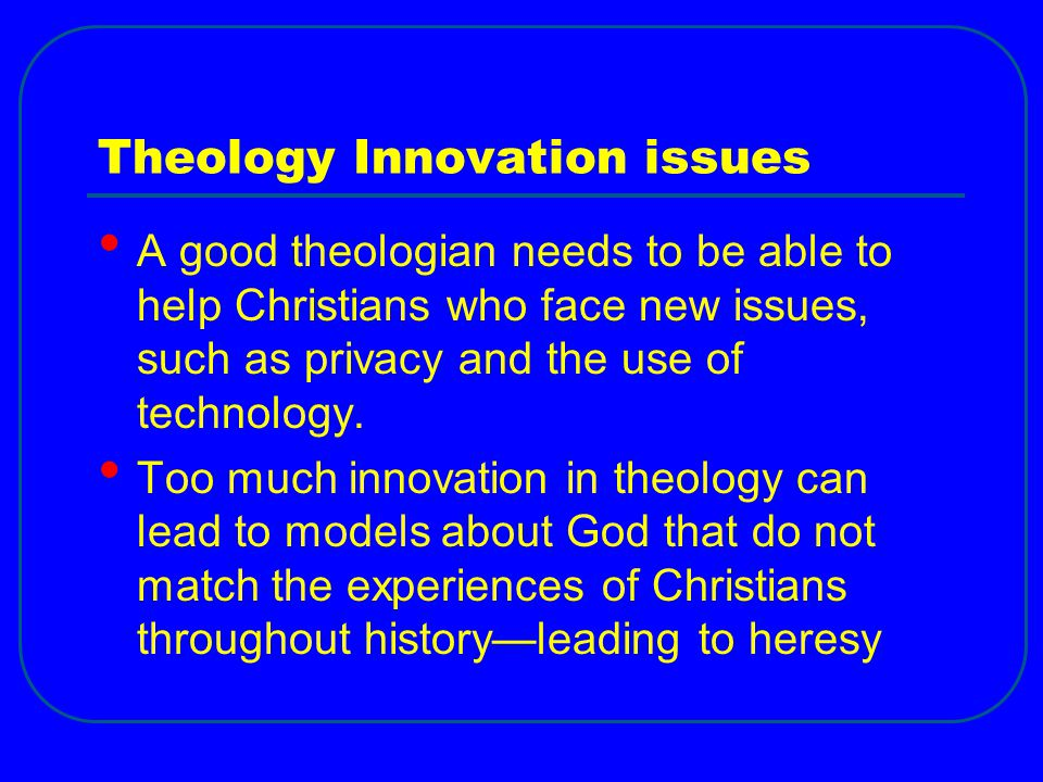 Theology Innovation issues