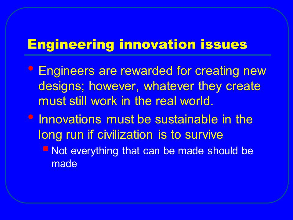 Engineering innovation issues