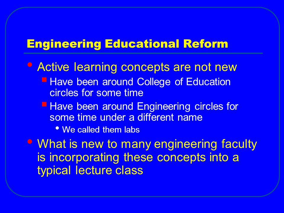 Engineering Educational Reform
