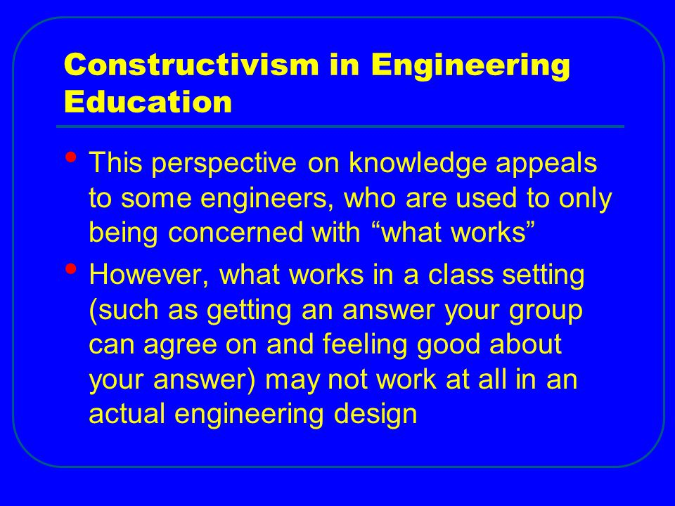 Constructivism in Engineering Education