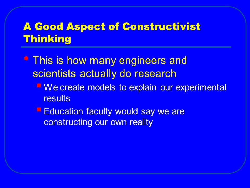 A Good Aspect of Constructivist Thinking