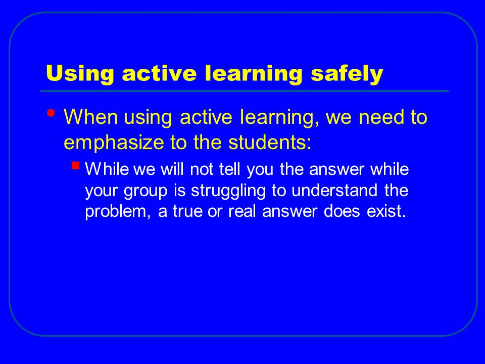 Using active learning safely