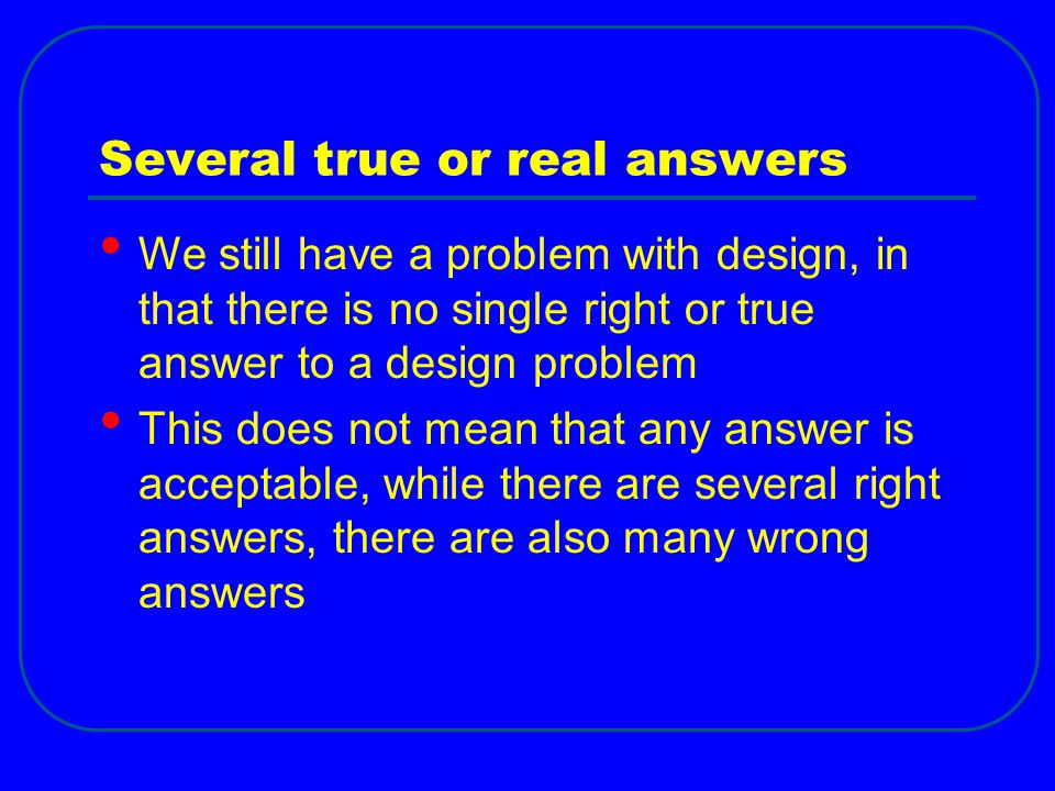 Several true or real answers