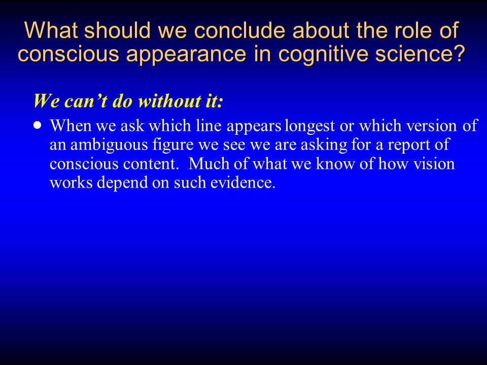 What should we conclude about the role of conscious appearance in cognitive science