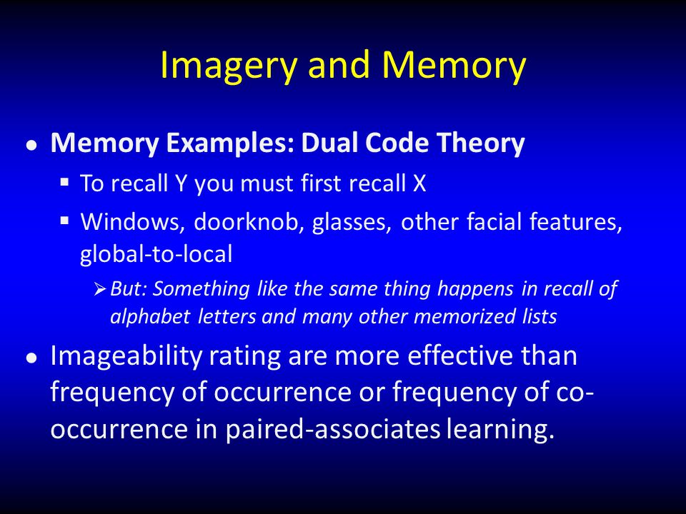 Imagery and Memory Memory Examples: Dual Code Theory