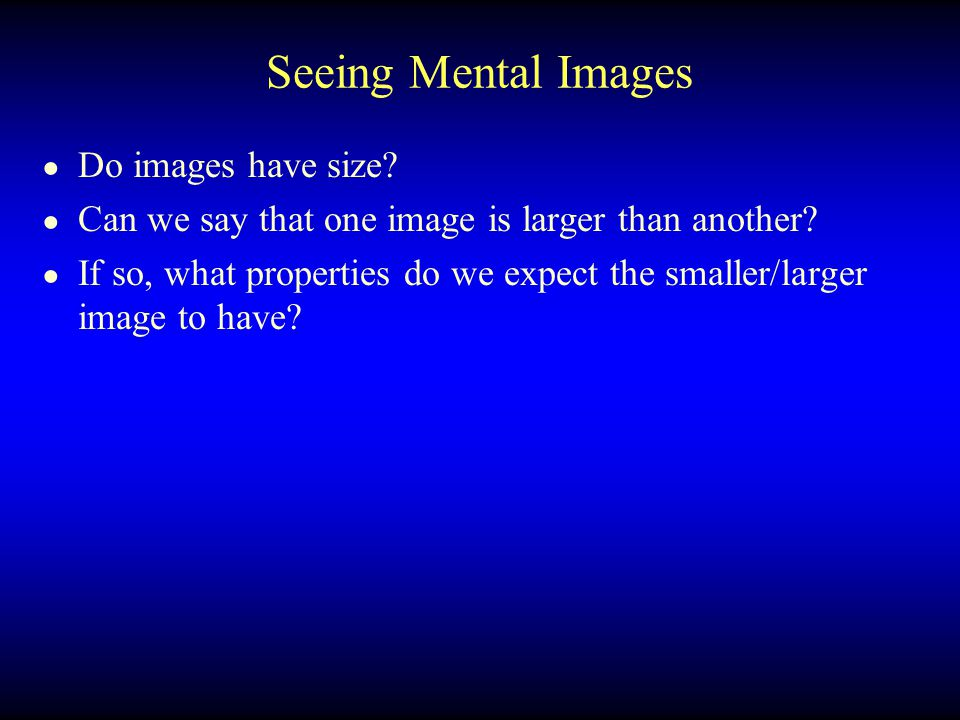 Seeing Mental Images Do images have size