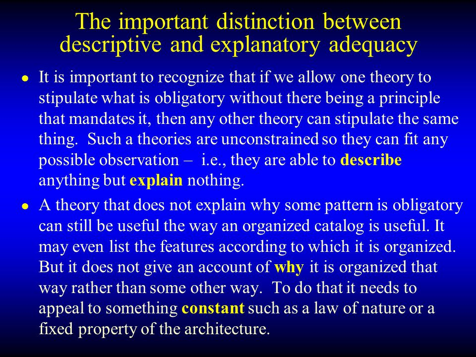 The important distinction between descriptive and explanatory adequacy