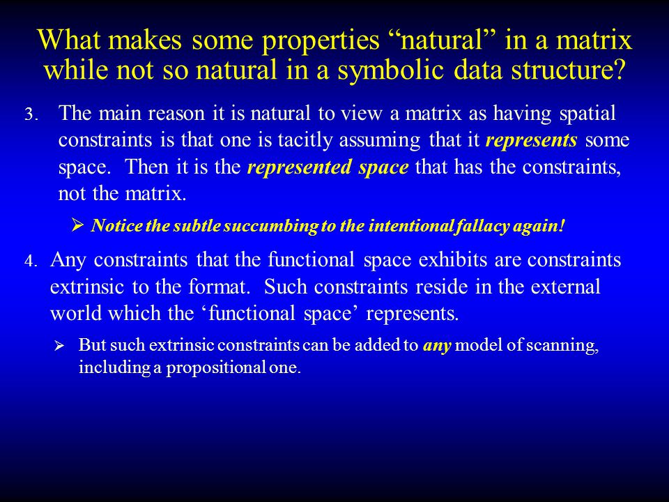 What makes some properties natural in a matrix while not so natural in a symbolic data structure