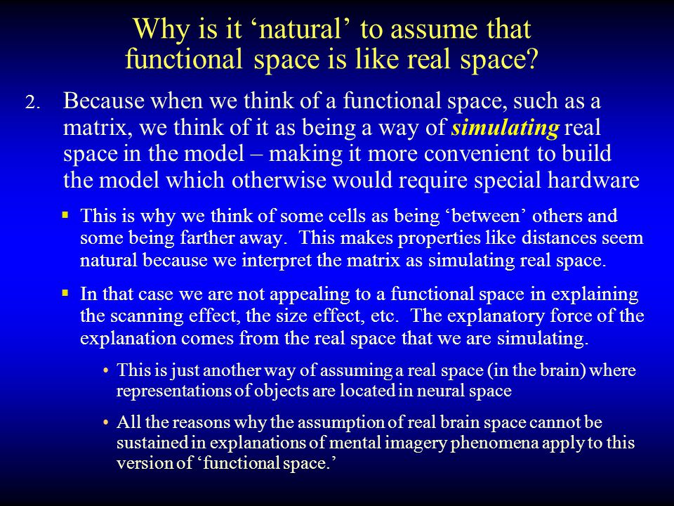 Why is it 'natural' to assume that functional space is like real space