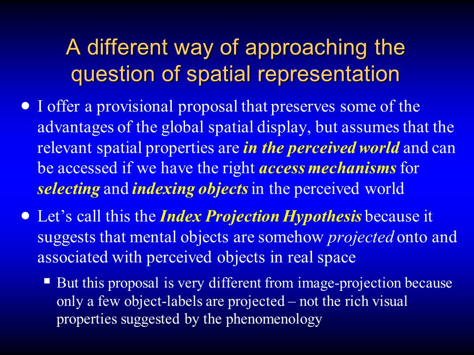 A different way of approaching the question of spatial representation