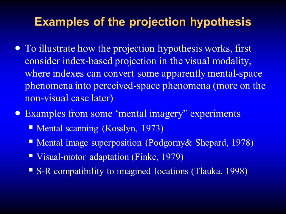 Examples of the projection hypothesis