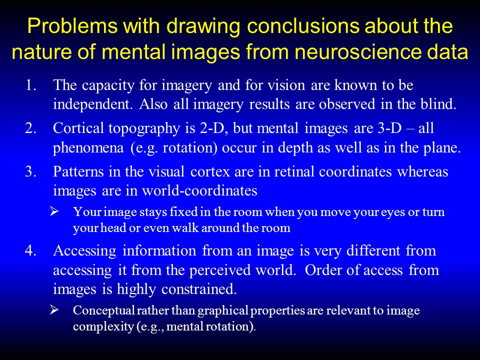 Problems with drawing conclusions about the nature of mental images from neuroscience data