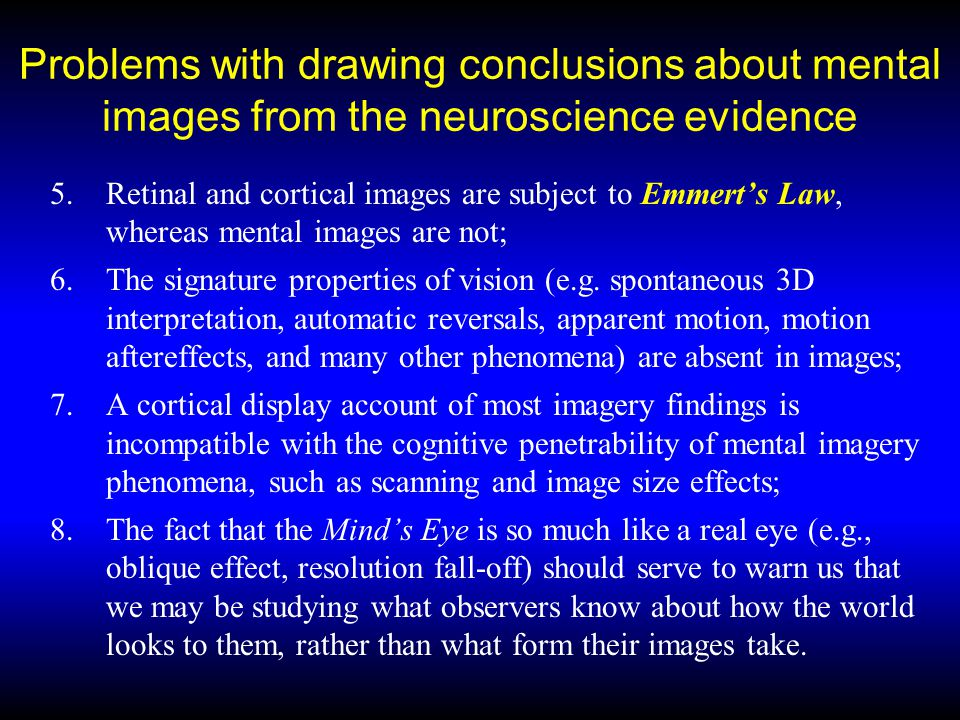 Problems with drawing conclusions about mental images from the neuroscience evidence
