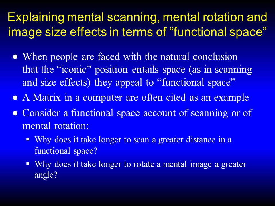 Explaining mental scanning, mental rotation and image size effects in terms of functional space