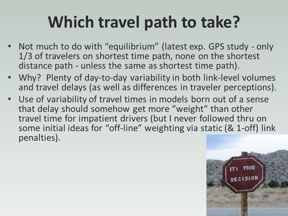 Which travel path to take