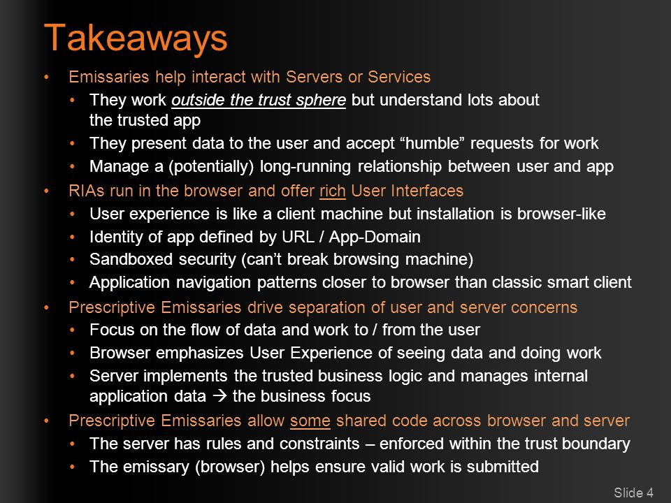 Takeaways Emissaries help interact with Servers or Services