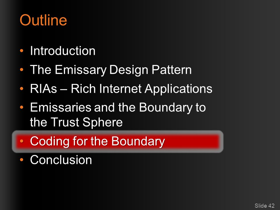 Outline Introduction The Emissary Design Pattern