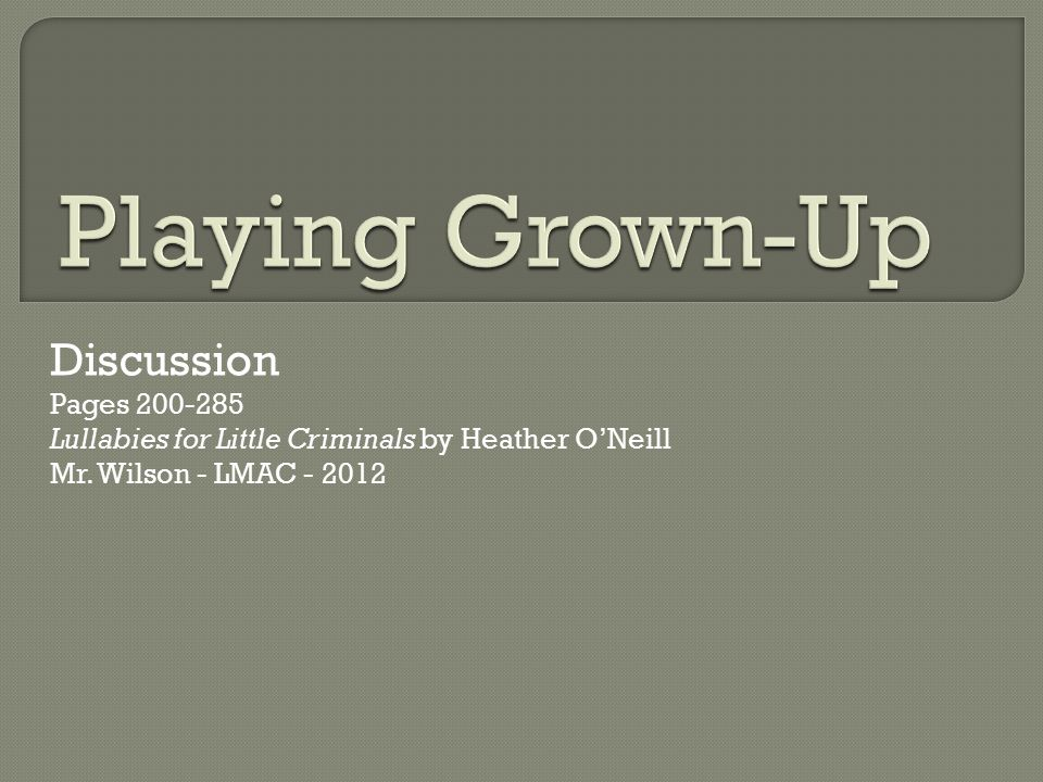Playing Grown-Up Discussion Pages 200-285
