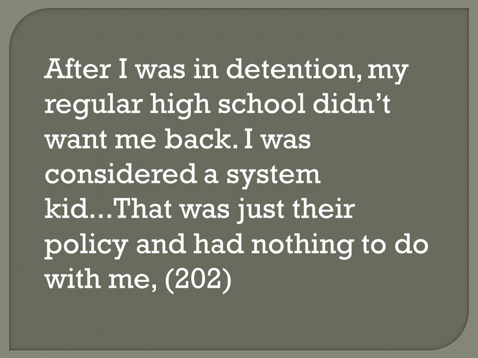 After I was in detention, my regular high school didn't want me back