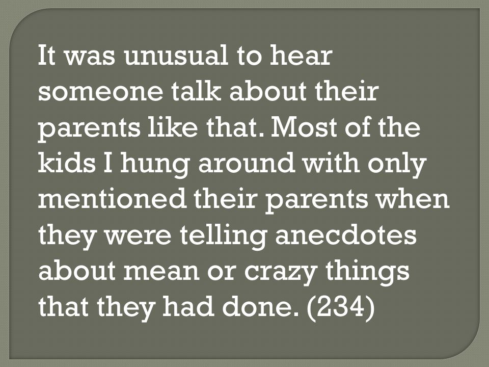 It was unusual to hear someone talk about their parents like that
