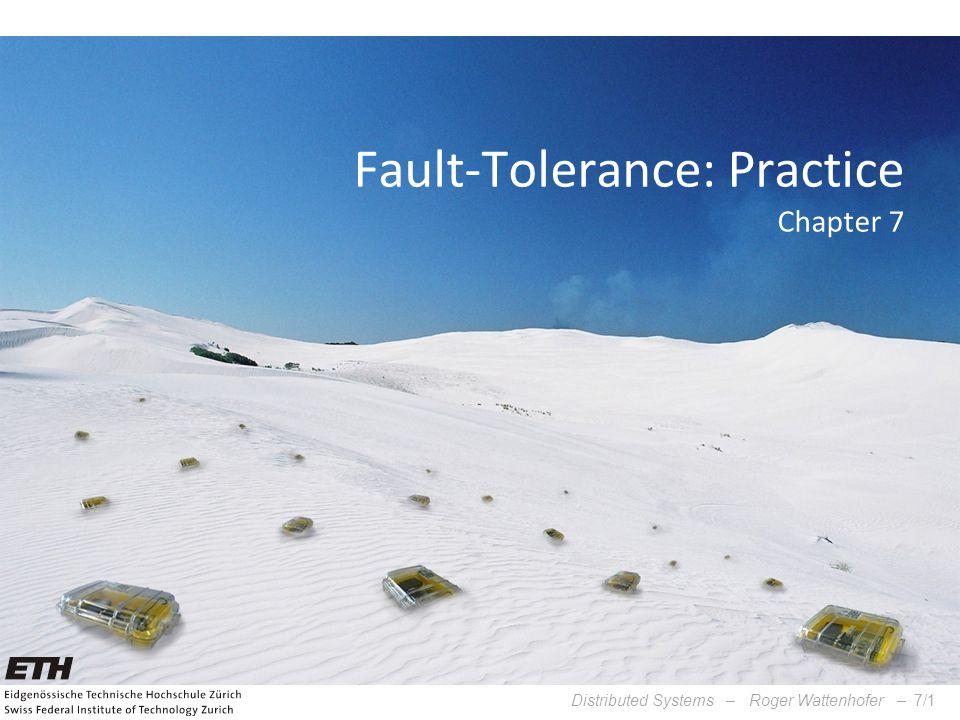 Fault-Tolerance: Practice Chapter 7
