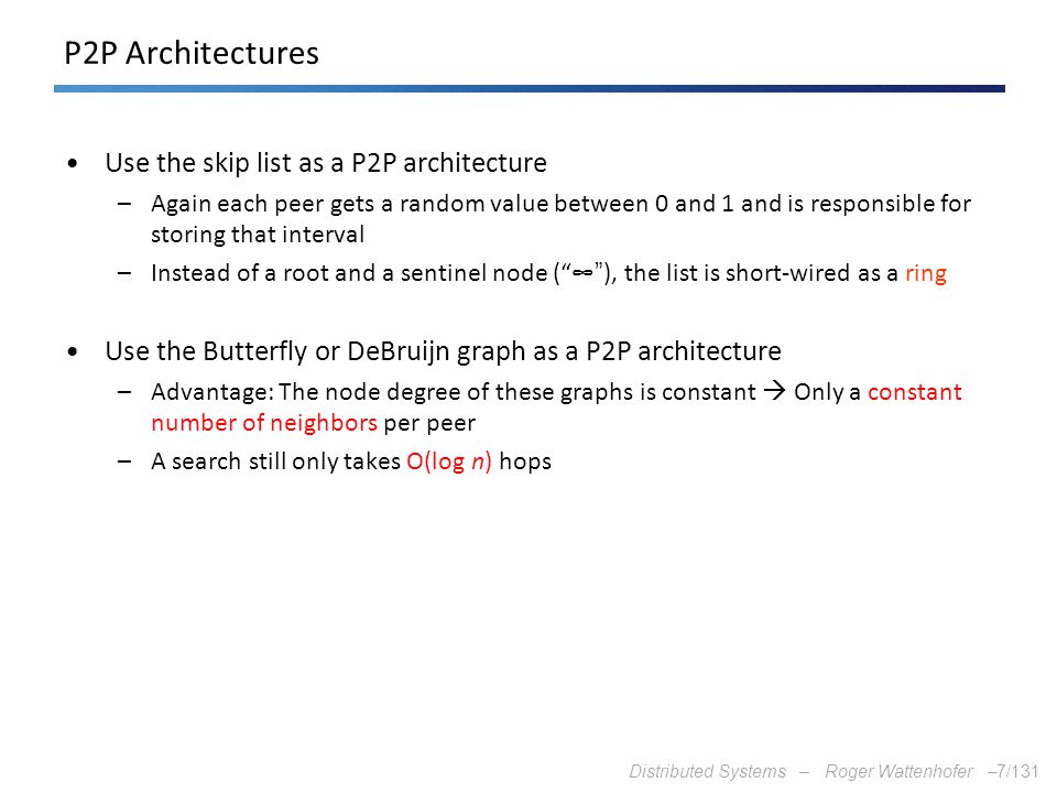 P2P Architectures Use the skip list as a P2P architecture