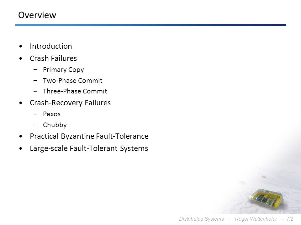 Overview Introduction Crash Failures Crash-Recovery Failures
