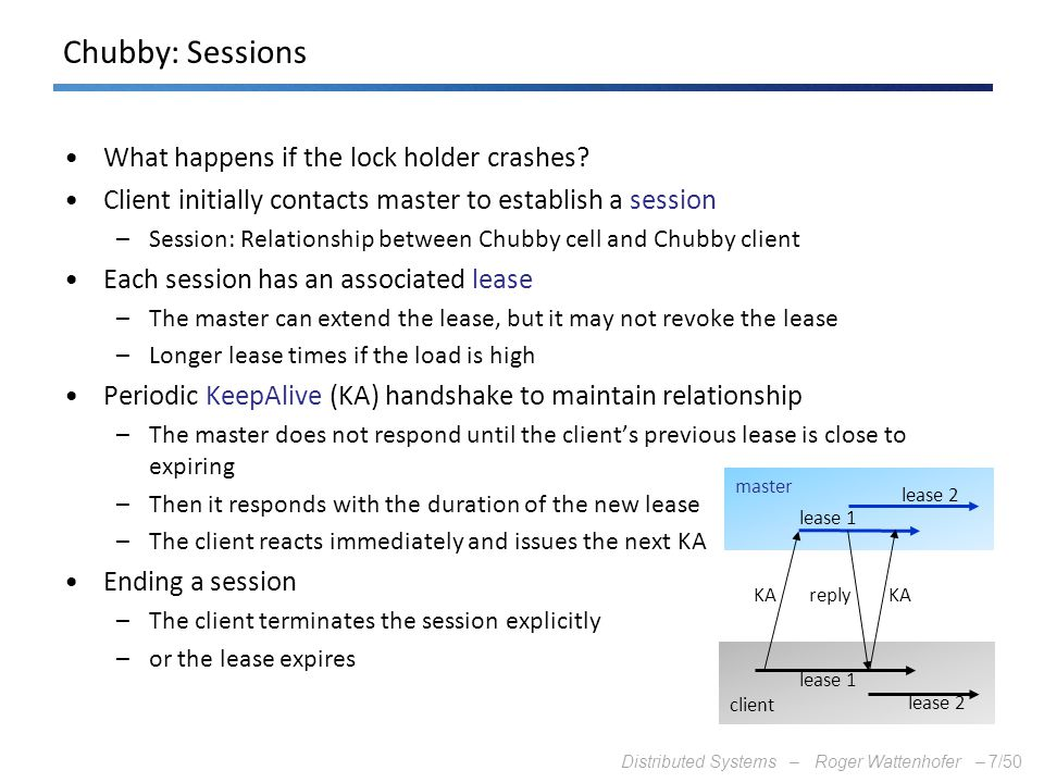 Chubby: Sessions What happens if the lock holder crashes