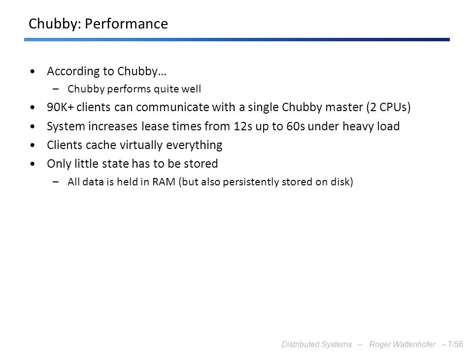 Chubby: Performance According to Chubby…