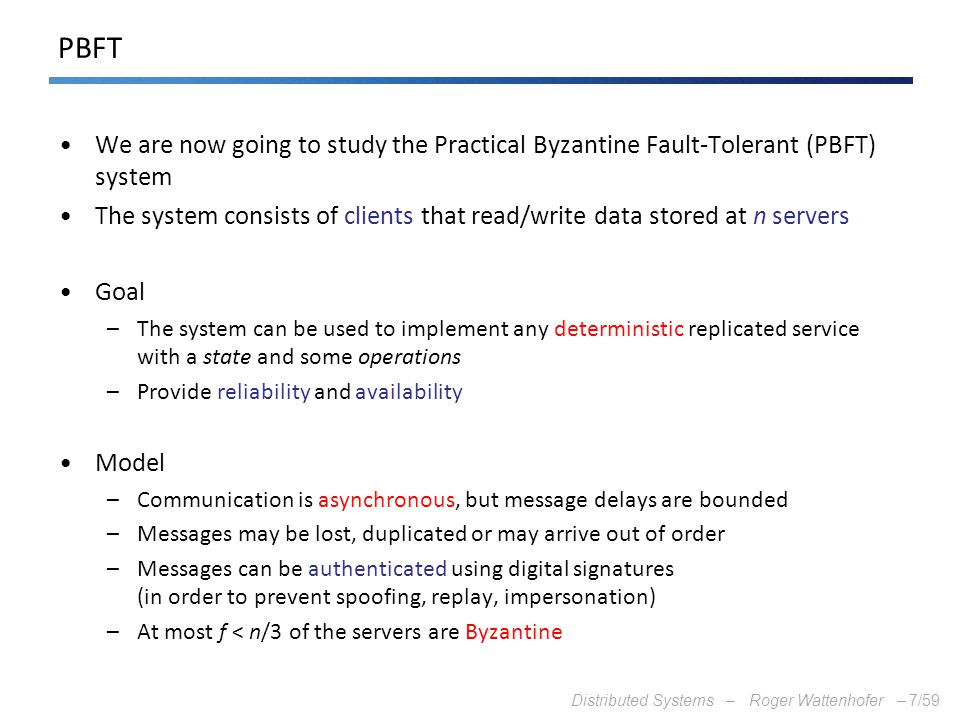 PBFT We are now going to study the Practical Byzantine Fault-Tolerant (PBFT) system.