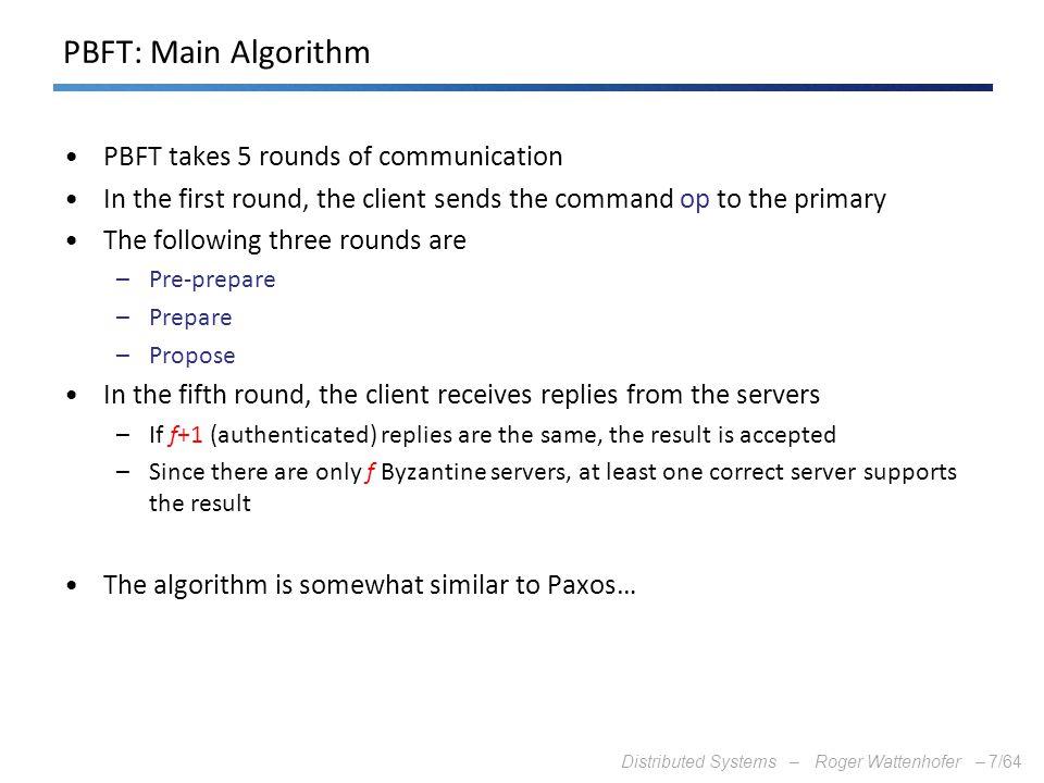 PBFT: Main Algorithm PBFT takes 5 rounds of communication