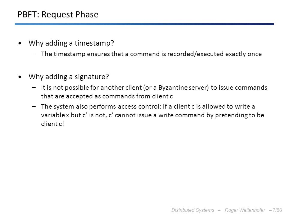PBFT: Request Phase Why adding a timestamp Why adding a signature