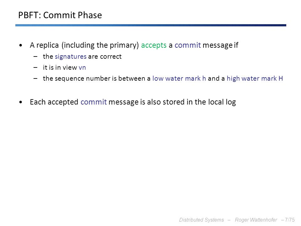 PBFT: Commit Phase A replica (including the primary) accepts a commit message if. the signatures are correct.