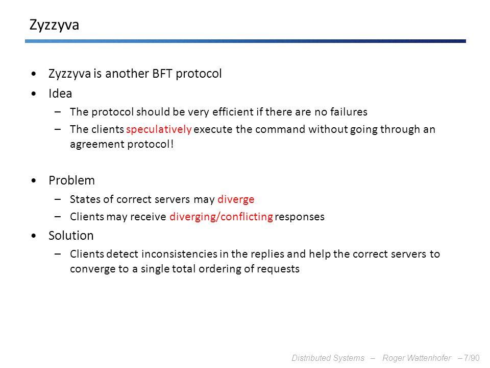 Zyzzyva Zyzzyva is another BFT protocol Idea Problem Solution