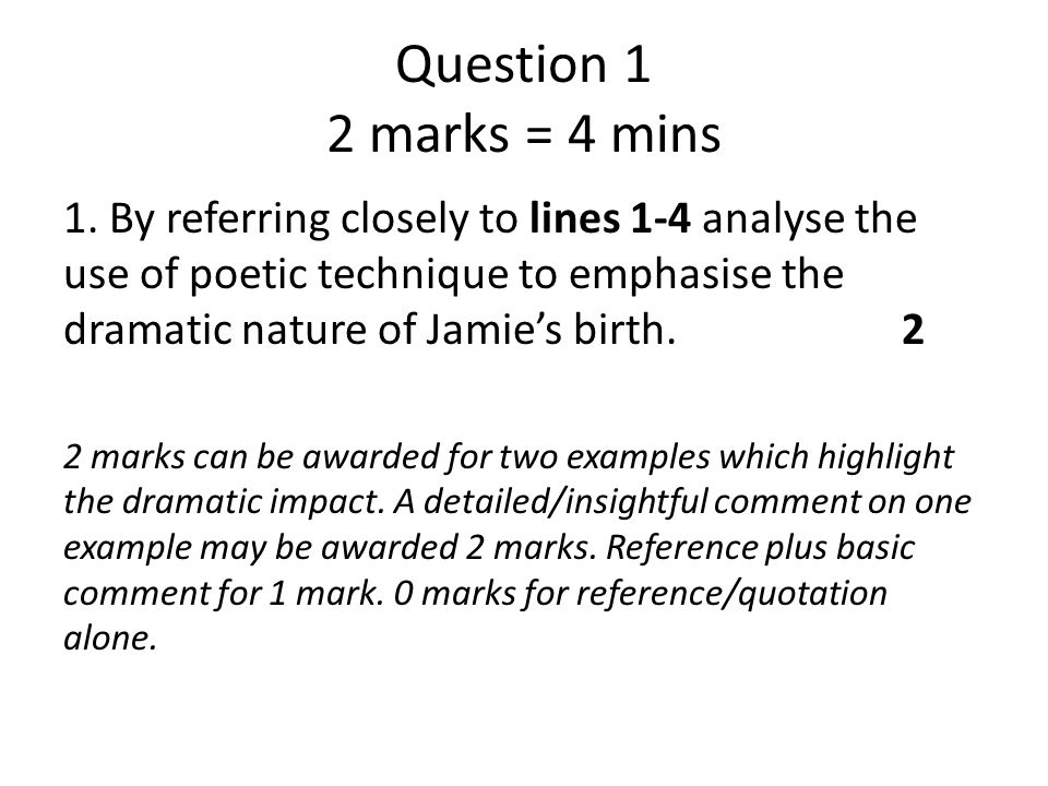 Question 1 2 marks = 4 mins