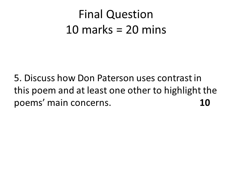 Final Question 10 marks = 20 mins