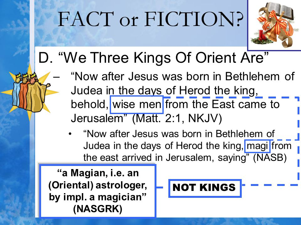 FACT or FICTION We Three Kings Of Orient Are