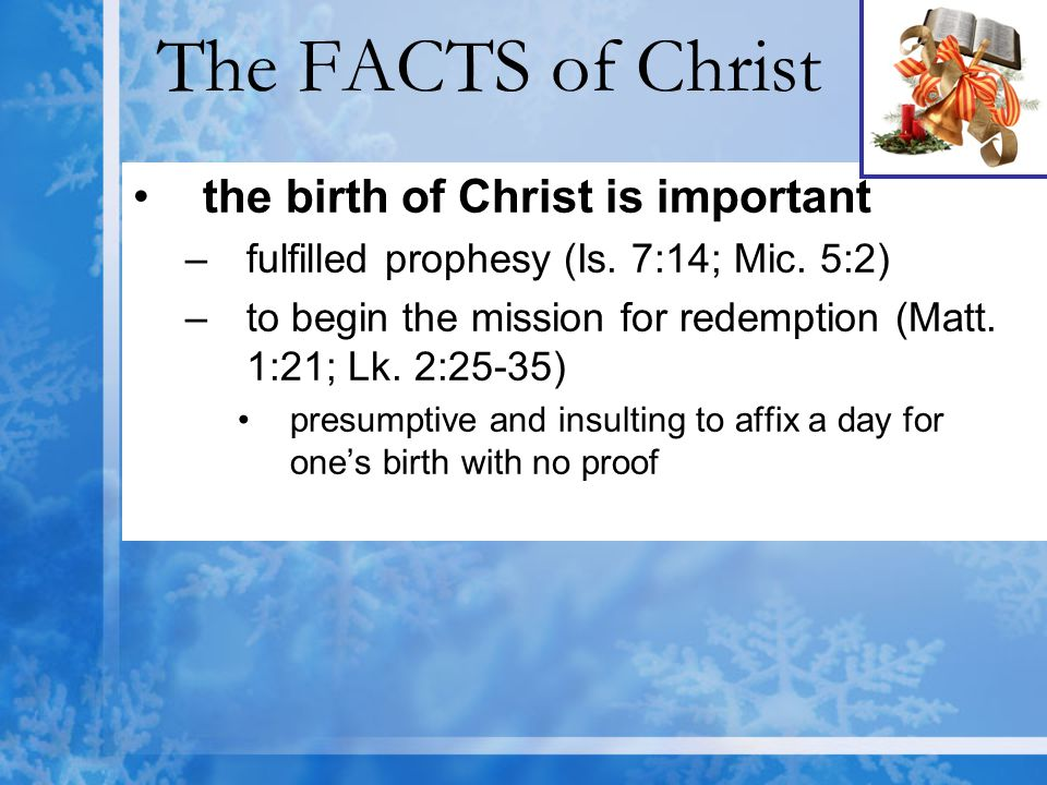 The FACTS of Christ the birth of Christ is important