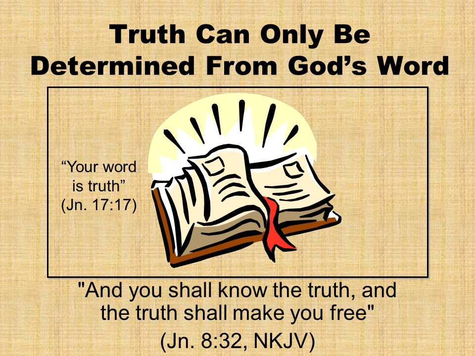 Truth Can Only Be Determined From God's Word