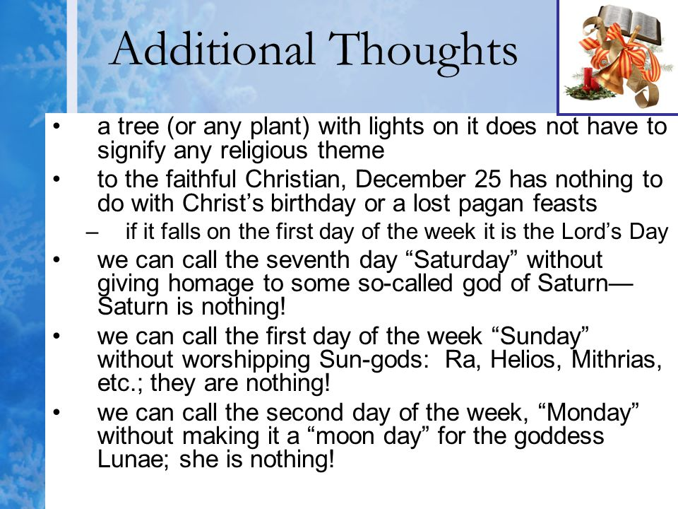 Additional Thoughts a tree (or any plant) with lights on it does not have to signify any religious theme.